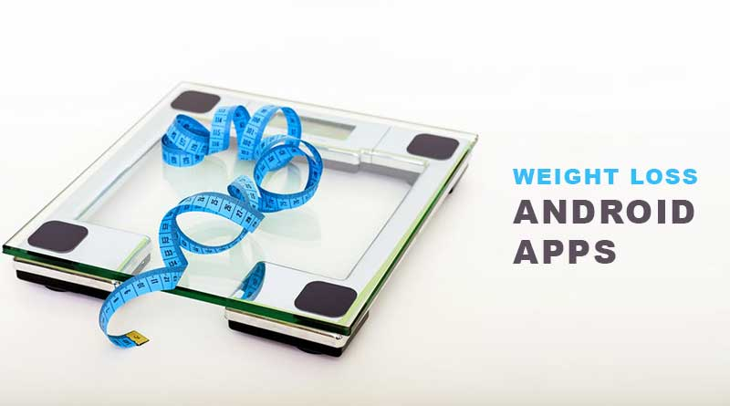 10 Best Weight Loss Android Apps for 2017