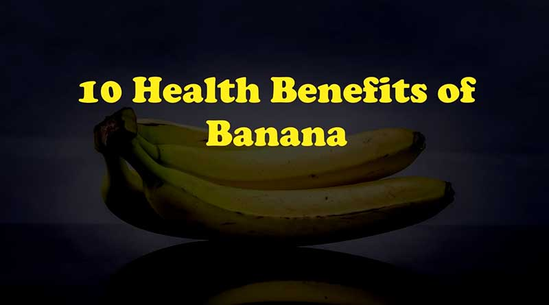 10 Health Benefits of Banana