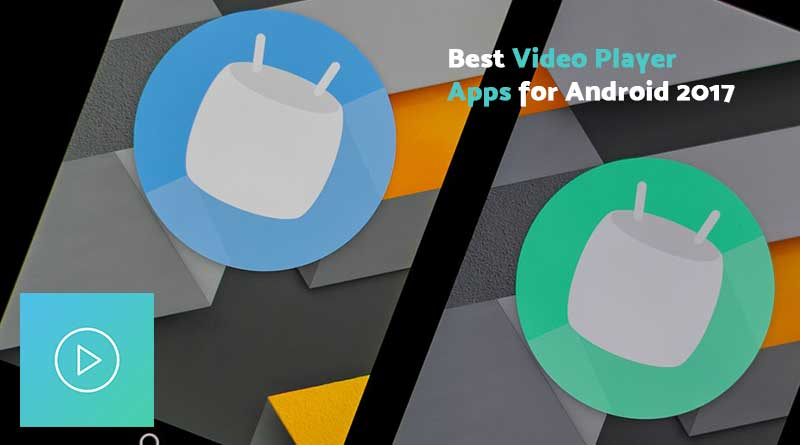 Video Players Apps Android 2017