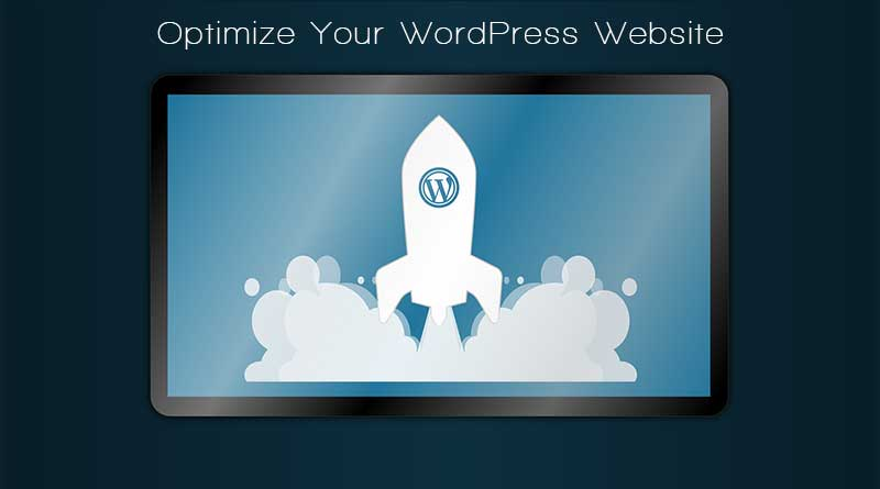 Optimize Your WordPress Website to increase performance