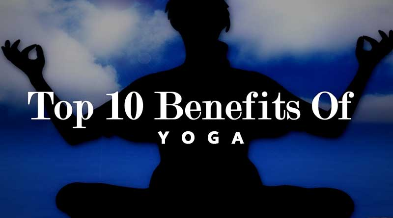Top 10 Benefits of Yoga