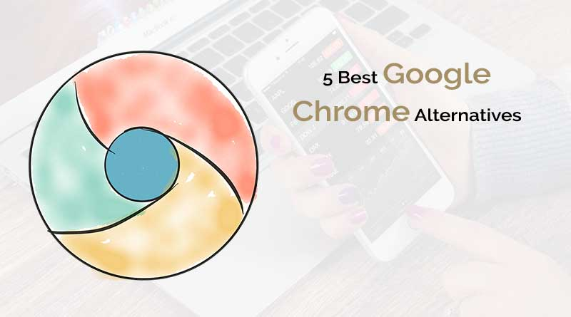 5 Best Google Chrome Alternatives