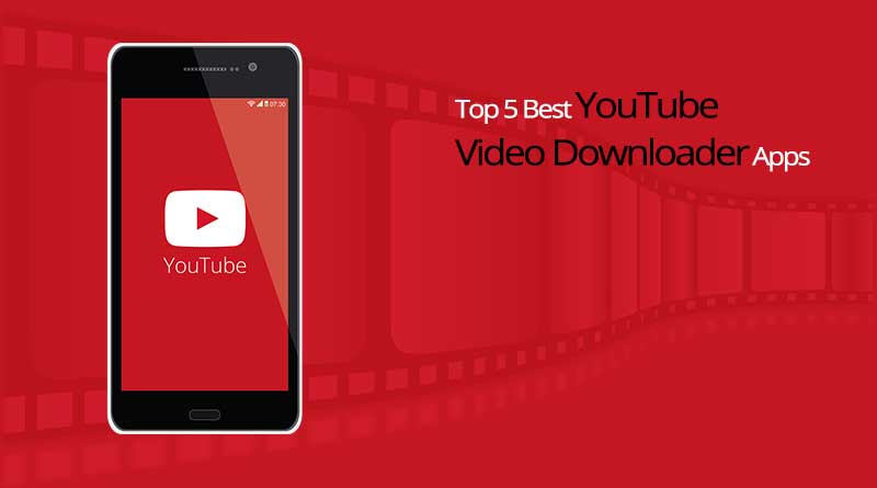 Top 5 Best YouTube Video Downloader Apps for Android 2017