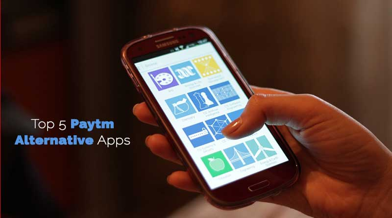 Top 5 Paytm Alternative Apps That You Can Use