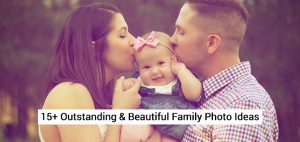 15+ Outstanding & Beautiful Family Photo Ideas – Free To Download