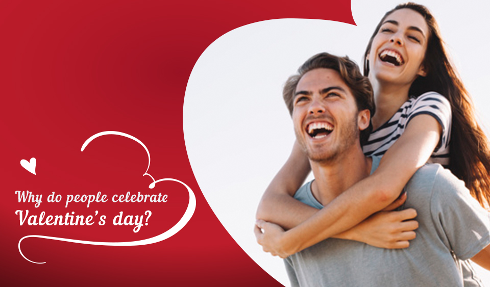 Did You Know – Why do people celebrate Valentine's day?
