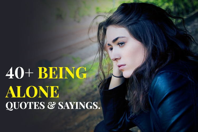 40+-Being-Alone-Quotes-&-Being-Alone-Sayings