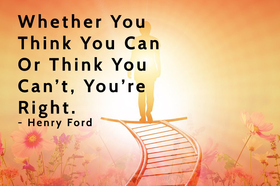 Whether-You-Think-You-Can-Or-Think-You-Can't,-You're-Right.--Henry-Ford