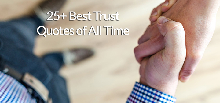 25+ Best Trust Quotes of All Time