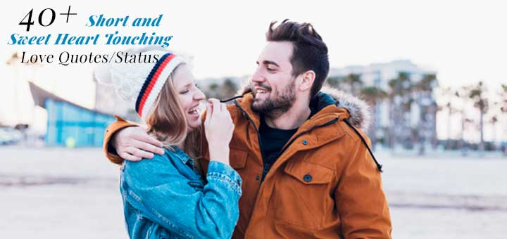 40+ Short and Sweet Heart Touching Love Quotes/Status