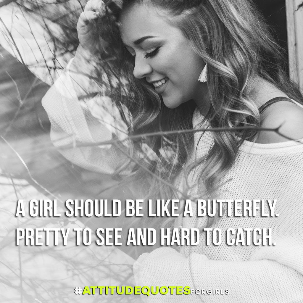 Get Here Attitude Quotes For Girls In English - Allquotesideas