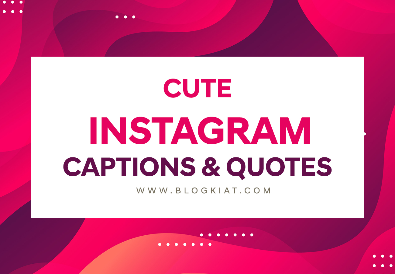 Instagram Quotes & Captions That Will Capture Attention Of Your Followers