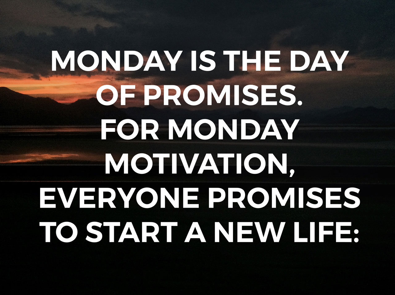 Monday-is-the-day-of-promises.-For-monday-motivation,-everyone-promises-to-start-a-new-life