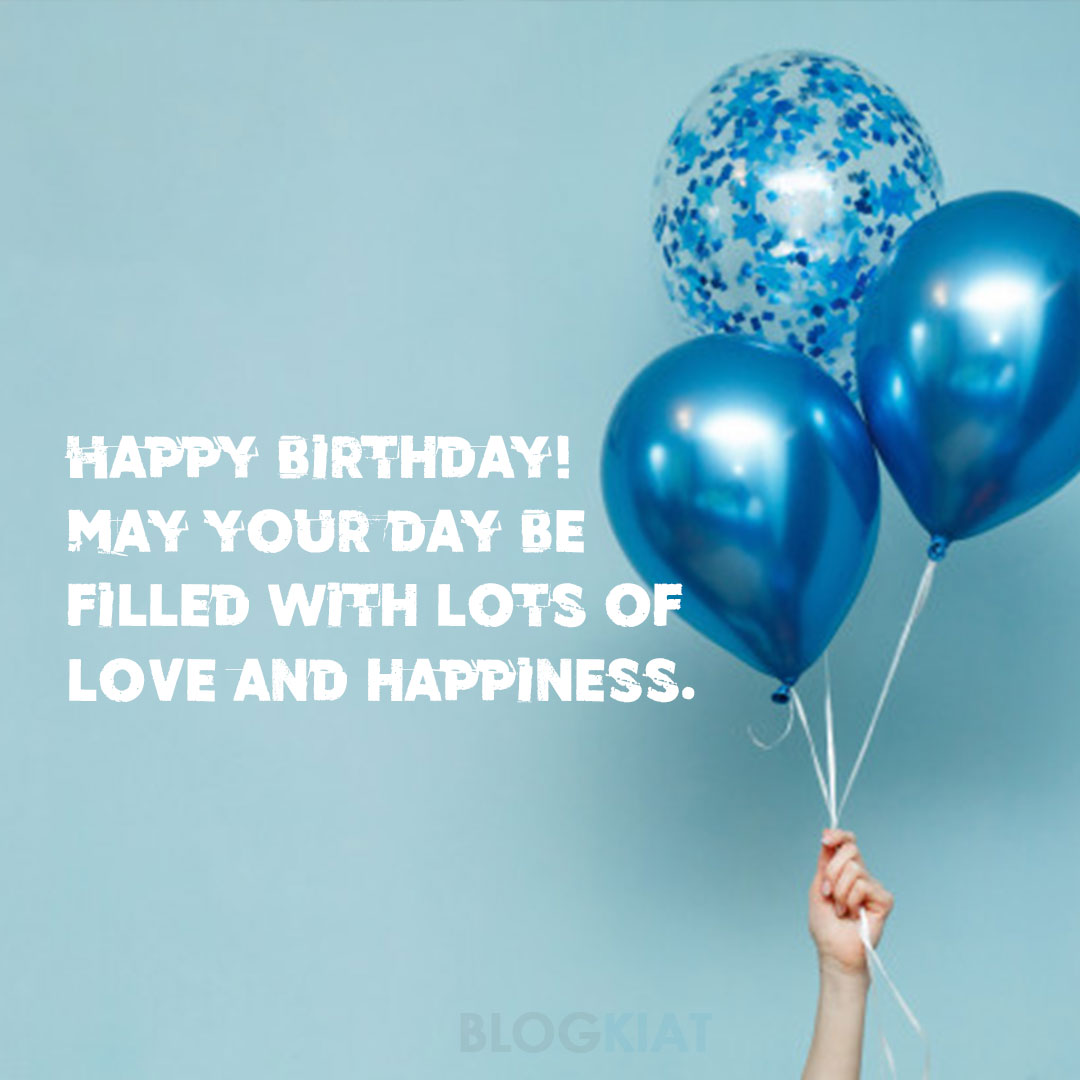 Happy-birthday!-May-your-day-be-filled-with-lots-of-love-and-happiness.
