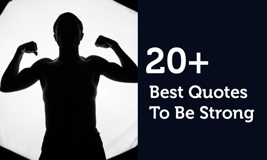 20+ Best Quotes To Be Strong