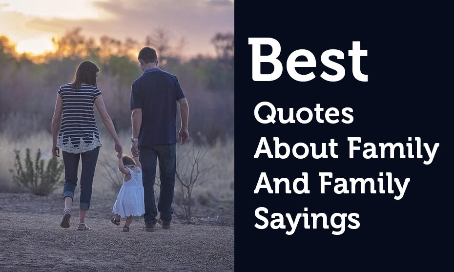 Quotes About Family And Family Sayings