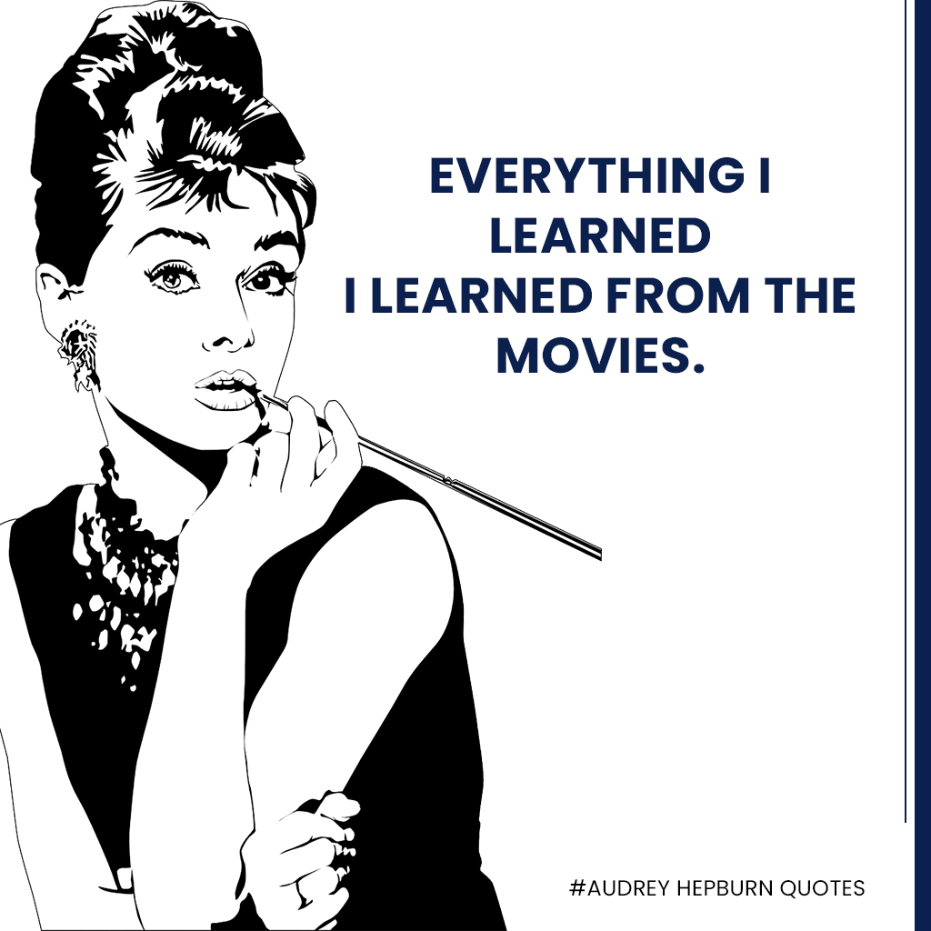 Audrey-Hepburn-quotes---Everything-I-learned-I-learned-from-the-movies.