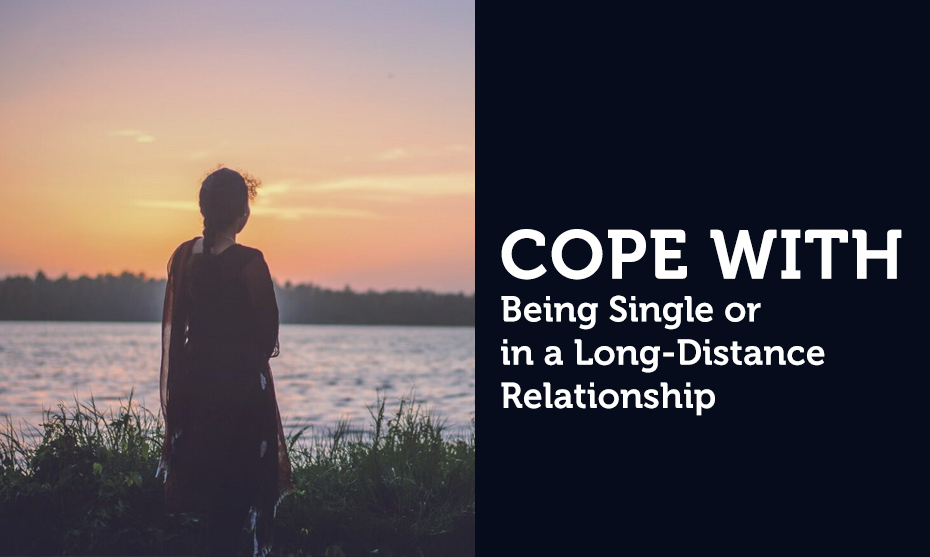 Cope-With-Being-Single-or-in-a-Long-Distance-Relationship